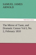 The Mirror of Taste, and Dramatic Censor Vol I, No. 2, February 1810