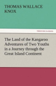 The Land of the Kangaroo Adventures of Two Youths in a Journey Through the Great Island Continent