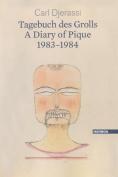 A Diary of Pique 1983-1984 / Ein Tagebuch Des Grolls 1983-1984