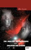Zur Dualit T Des Universums Und Evolution Der Systeme [GER]