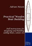 Practical Wooden Boat Building