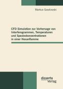 Cfd Simulation Zur Vorhersage Von Interferogrammen, Temperaturen Und Spezieskonzentrationen in Einer Hexanflamme [GER]