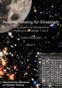 Remote Viewing Fur Einsteiger. Grundlagen Und Theoretische Hintergrunde Stufen 1 Bis 3 Einfuhrungsbroschure Band1