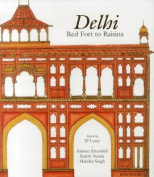 Delhi: Red Fort to Raisina