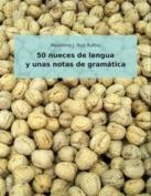 50 Nueces De Lengua Y Unas Notas De Gramatica