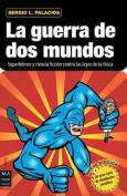 La Guerra de DOS Mundos [Spanish]