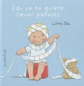 Edu YA No Quiere Llevar Panales [Spanish]