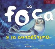 La Foca y La Autoestima  [Spanish]