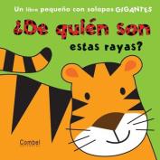 de Quien Son Estas Rayas? (de Quien Es...?) [Board book] [Spanish]