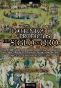 Portentos y Prodigios del Siglo de Oro  [Spanish]