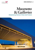 Museums & Galleries  : Displaying Korea's Past and Future