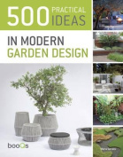 500 Practical Ideas in Modern Garden Design