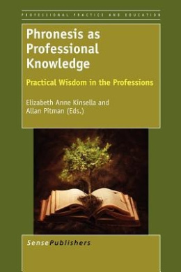 Phronesis as Professional Knowledge: Practical Wisdom in the Professions