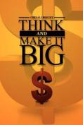 Think and Make It Big