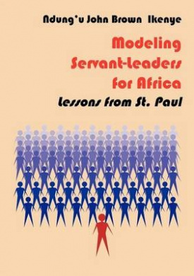 Modeling Servant-Leaders for Africa. Lessons from St. Paul