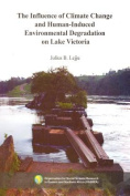 The Influence of Climate Change and Human-Induced Environmental Degradation on Lake Victoria