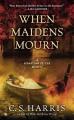 When Maidens Mourn (Sebastian St. Cyr Mysteries