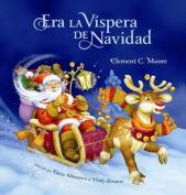 Era la Vispera de Navidad = Twas the Night Before Christmas [Spanish]