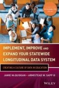 Implement, Improve, and Expand Your Statewide Longitudinal Data System