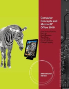 Computer Concepts and Microsoft (R) Office 2010 Illustrated, International Edition