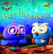 Hey Hootabelle (Giggle and Hoot) [Board book]