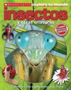 Scholastic Explora Tu Mundo: Insectos y Otras Criaturas [Spanish]