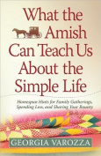 What the Amish Can Teach Us about the Simple Life