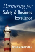 Partnering for Safety & Business Excellence