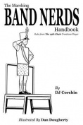 The Marching Band Nerds Handbook