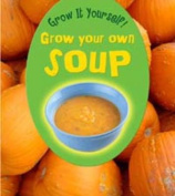 Grow Your Own Soup (Young Explorer
