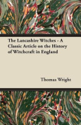 The Lancashire Witches - A Classic Article on the History of Witchcraft in England