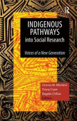 Indigenous Pathways Into Social Research