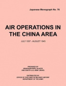 Air Operations in the China Area, July 1937 - August 1945