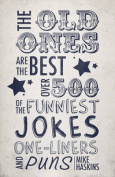 Old Ones Are the Best Joke Book