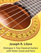 Dialogue 4: Two Classical Guitars with Violin