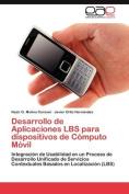 Desarrollo de Aplicaciones Lbs Para Dispositivos de Computo Movil [Spanish]