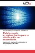 Plataforma de Experimentacion Para La Clasificacion No Supervisada [Spanish]