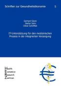 It-Unterst Tzung Fur Den Medizinischen Prozess in Der Integrierten Versorgung