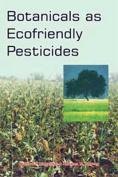 Botanicals as Ecofriendly Pesticides