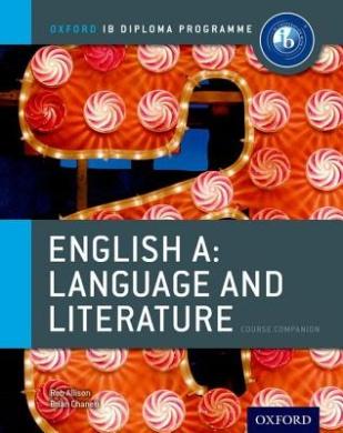 Ib English a Language and Literature Course Book: Oxford Ib Diploma Programme: For the Ib Diploma