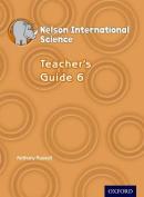 Nelson International Science Teacher's Guide 6