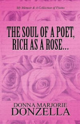 The Soul of a Poet, Rich as a Rose...