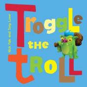 Troggle the Troll