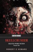 Skullcrusher, Volume One