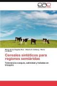 Cereales Sinteticos Para Regiones Semiaridas [Spanish]