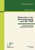 Wahlrechte in Der Rechnungslegung Nach IAS/Ifrs [GER]