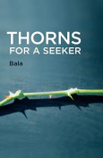 Thorns for a Seeker