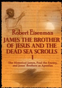James the Brother of Jesus and the Dead Sea Scrolls I