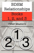 Bdsm Relationships - Books 1, 2, and 3