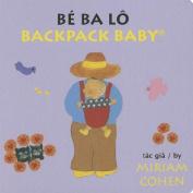 Be Ba Lo/Backpack Baby (Backpack Baby Stories) [Board book] [VIE]